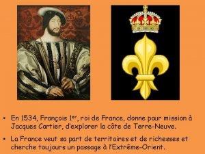 En 1534 Franois 1 er roi de France