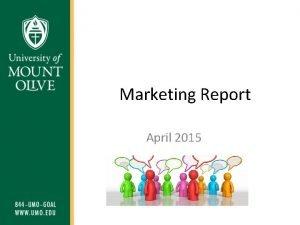 Marketing Report April 2015 Purpose The purpose of