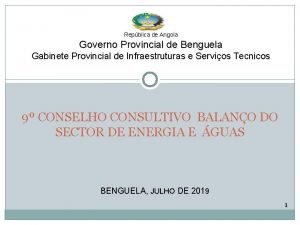 Repblica de Angola Governo Provincial de Benguela Gabinete