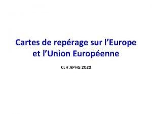 Cartes de reprage sur lEurope et lUnion Europenne