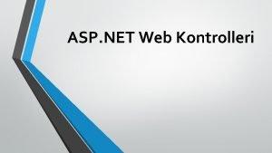 ASP NET Web Kontrolleri ASP NET web sayfalarnda