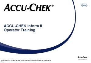 ACCUCHEK Inform II Operator Training ACCUCHEK ACCUCHEK INFORM