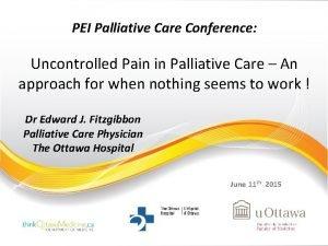 PEI Palliative Care Conference Uncontrolled Pain in Palliative