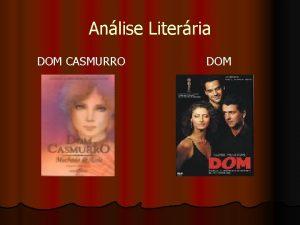 Anlise Literria DOM CASMURRO DOM DOM l Direo