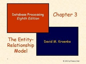 Database Processing Eighth Edition The Entity Relationship Model