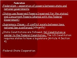 Federalism Federalism separation of powers between state and