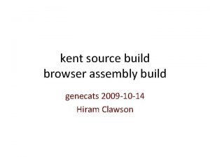 kent source build browser assembly build genecats 2009