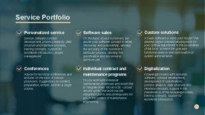 Service Portfolio Personalized service Software sales Custom solutions