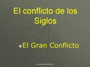 El conflicto de los Siglos El Gran Conflicto