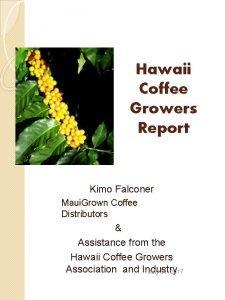 Hawaii Coffee Growers Report Kimo Falconer Maui Grown