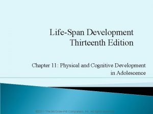 LifeSpan Development Thirteenth Edition Chapter 11 Physical and