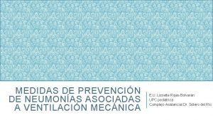 MEDIDAS DE PREVENCIN DE NEUMONAS ASOCIADAS A VENTILACIN