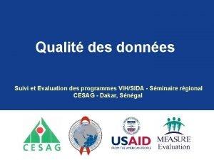 Qualit des donnes Suivi et Evaluation des programmes
