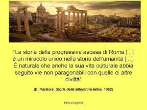 La storia della progressiva ascesa di Roma un