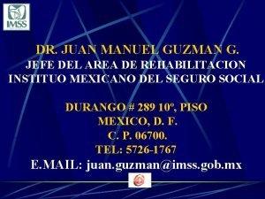 DR JUAN MANUEL GUZMAN G JEFE DEL AREA