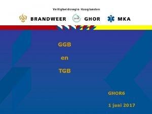 GGB en TGB GHOR 6 1 juni 2017