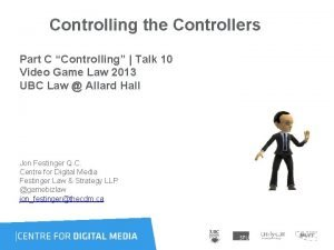 Controlling the Controllers Part C Controlling Talk 10