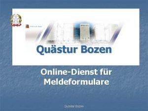 Qustur Bozen OnlineDienst fr Meldeformulare Qustur Bozen OnlineDienst