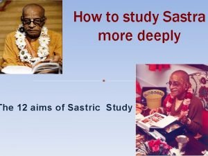 How to study Sastra more deeply The 12