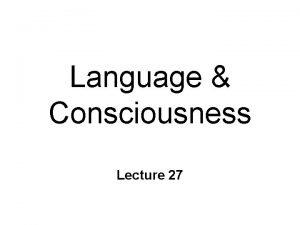 Language Consciousness Lecture 27 Lateralization of Function Hemispheres