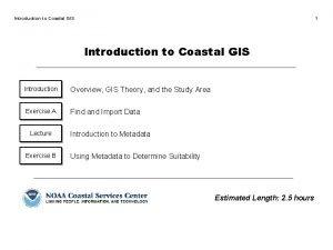 Introduction to Coastal GIS 1 Introduction to Coastal