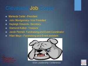 Cleveland Job Corps Markeda Carter President John Montgomery