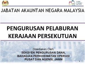 JABATAN AKAUNTAN NEGARA MALAYSIA PENGURUSAN PELABURAN KERAJAAN PERSEKUTUAN