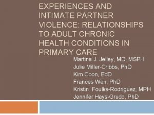 EXPERIENCES AND INTIMATE PARTNER VIOLENCE RELATIONSHIPS TO ADULT