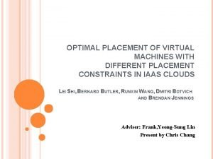 OPTIMAL PLACEMENT OF VIRTUAL MACHINES WITH DIFFERENT PLACEMENT