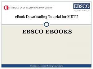 e Book Downloading Tutorial for METU EBSCO EBOOKS