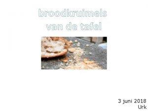 broodkruimels van de tafel 3 juni 2018 Urk