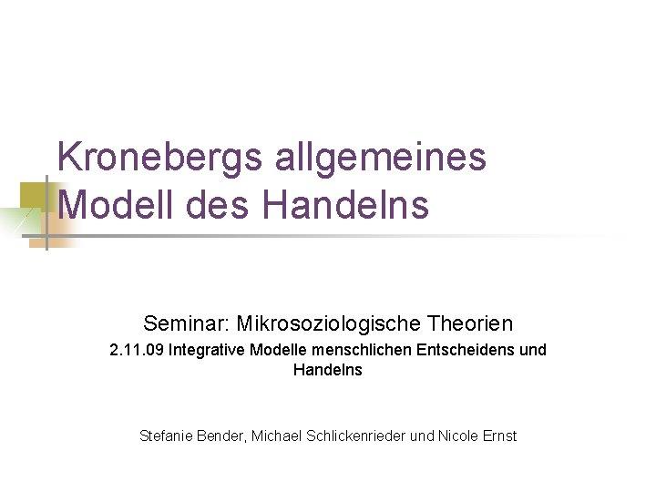 Kronebergs allgemeines Modell des Handelns Seminar Mikrosoziologische Theorien