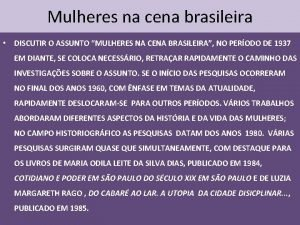 Mulheres na cena brasileira DISCUTIR O ASSUNTO MULHERES