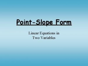 PointSlope Form Linear Equations in Two Variables What