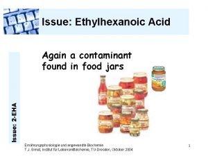 Issue Ethylhexanoic Acid Issue 2 EHA Again a