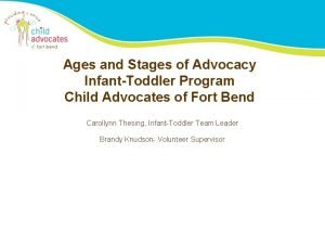 Ages and Stages of Advocacy InfantToddler Program Child