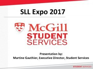 SLL Expo 2017 Presentation by Martine Gauthier Executive