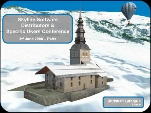 Skyline Software Distributors Specific Users Conference 3 rd