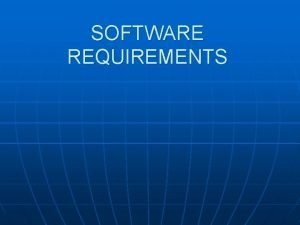 SOFTWARE REQUIREMENTS Dasar Dasar Software Requirements Definisi n