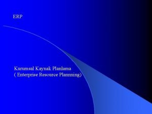 ERP Kurumsal Kaynak Planlama Enterprise Resource Plannning ERP