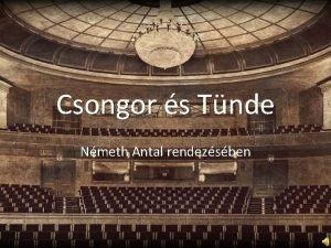 Csongor s Tnde Nmeth Antal rendezsben Nmeth Antal