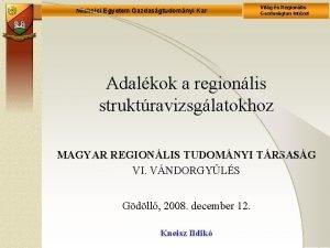 Miskolci Egyetem Gazdasgtudomnyi Kar Vilg s Regionlis Gazdasgtan