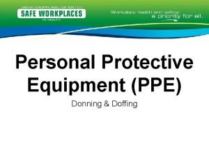 Personal Protective Equipment PPE Donning Doffing Housekeeping Details