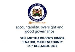 accountability oversight and good governance SEN MUTULA KILONZO