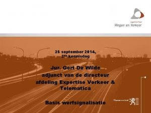 25 september 2014 2 de kennisdag Jur Gert
