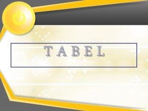 TABEL ATRIBUT TABEL ATRIBUT TABEL a Table Row