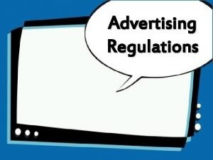 Advertising Regulations What is Advertising Advertising is a