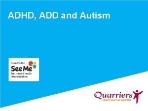 ADHD ADD and Autism Supported by ADHD Attention