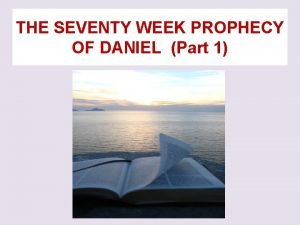 THE SEVENTY WEEK PROPHECY OF DANIEL Part 1