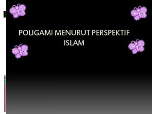 POLIGAMI MENURUT PERSPEKTIF ISLAM y b nted Prese